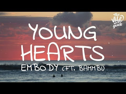 Embody - Young Hearts (Lyrics) ft. BAMMBI