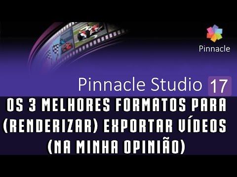 Tutorial Pinnacle 17: os 3 melhores formatos para (renderizar) exportar vídeos (na minha opinião)