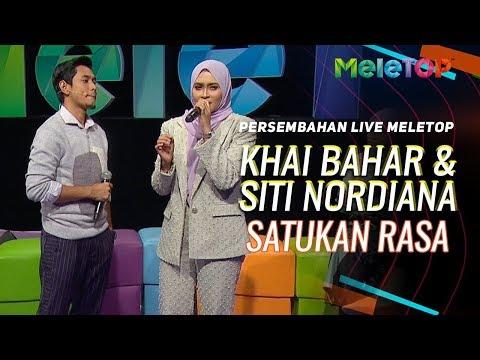 Download Khai Bahar & Siti Nordiana - Satukan Rasa | Persembahan Live MeleTOP | Nabil & Neelofa Mp4 baru