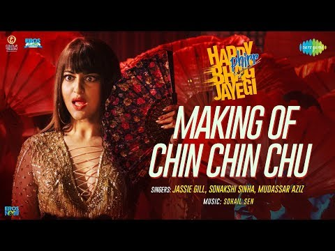 Making of Chin Chin Chu | Happy Phirr Bhag Jayegi | Sonakshi Sinha | Jimmy | Diana | Jassie Gill