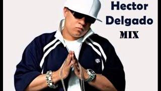 Download lagu Hector Delgado Mix