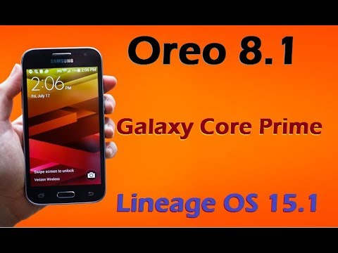 How to Install Android Oreo 8.1 Samsung Galaxy Core Prime (Lineage OS 15.1) Install and Review