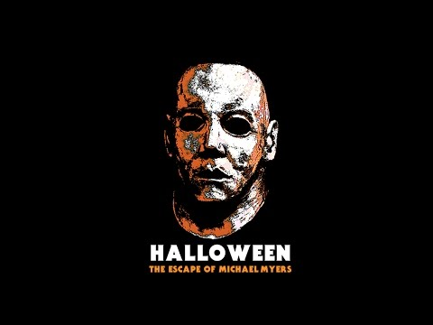 Halloween: The Escape Of Michael Myers (Fan Film)