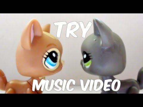 LPS - Try ~Music Video~ (Colbie Caillat)