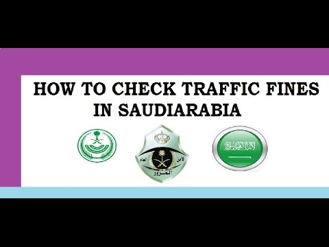 HOW TO CHECK YOUR TRAFFIC FINE IN SAUDI ARABIA