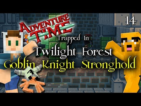 Adventure Time Minecraft : TRAPPED IN TWILIGHT FOREST - Ep 14 Goblin Knight Stronghold