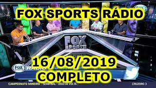FOX SPORTS RÁDIO 16/08/2019 - FSR COMPLETO