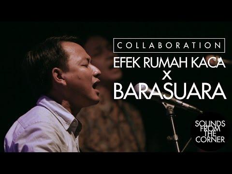 Sounds From The Corner :  Collaboration #1 Efek Rumah Kaca x Barasuara