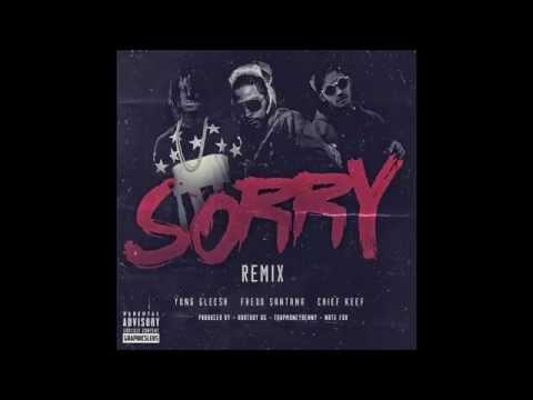 "Yung Gleesh ""Sorry"" ft. Fredo Satana & Chief Keef Prod. by Hurtboy AG, TrapMoneyBenny & Nate Fox"