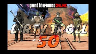 GTA ONLINE - DIRTY TROLL 50 - (KID REPORTS ME TO PLAYSTATION)