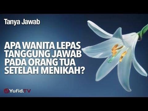 Apa Wanita Lepas Tanggung Jawab Pada Orang Tua Setelah Menikah? - Ustadz Abdurrahman Thoyib, Lc.