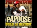 Build Or Destroy: Papoose - Chips