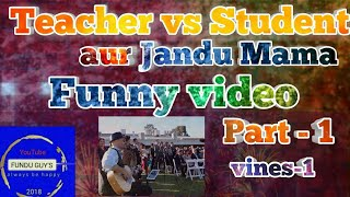 Teacher vs student aur Jandu mama's Funny video or vines#Part:-:1#