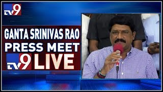 Ganta Srinivasa Rao Press Meet LIVE ||