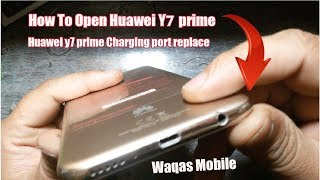 Huawei Y7 Prime Charging Port Replacement Very Easy | How To Open Huawei Ldn-l21 by waqas mobile