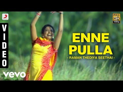 Raman Thediya Seethai - Enne Pulla Video   Vidyasagar