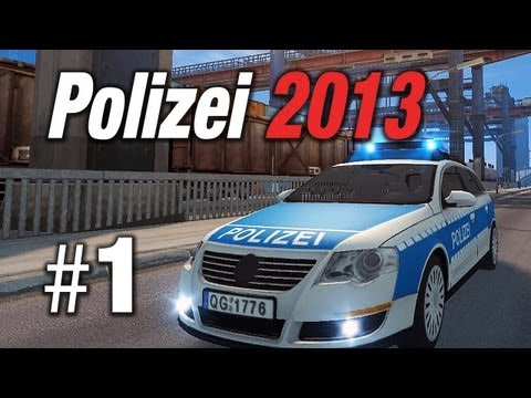 Simulator - Polizei 2013 die Simulation #1 - Polizei 2013 Gameplay im Let's Play