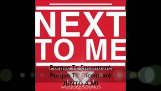 Vazquez Sounds- Next To Me ( Cover)  Subtitulado a español