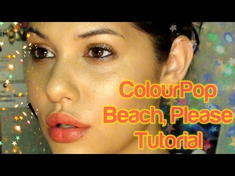 Colour Pop Beach, Please Tutorial