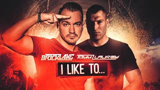 BRICKLAKE & TOMM LAUREY - I LIKE TO... | OFFICIAL MUSIC VIDEO |