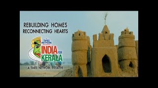 Rebuilding Homes, Reconnecting Hearts | 'India for Kerala', An Initiative By Times Network