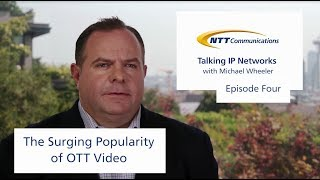Talking IP Networks with Michael Wheeler - Episode 4: OTTs
