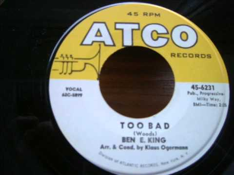 Ben E King - Too Bad