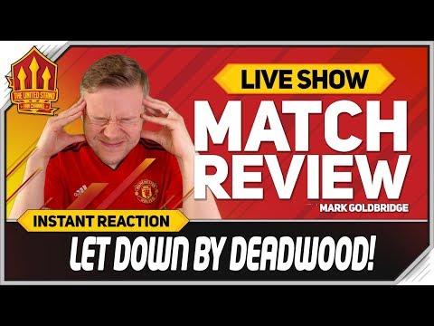 Goldbridge Solskjaer Let Down Manchester United 0-2 Match Reaction