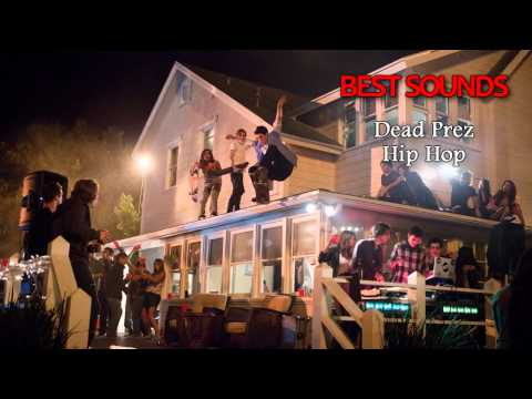 Project X The Real Soundtrack - Dead Prez - Hip Hop