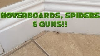 HOVERBOARDS, SPIDERS AND GUNS