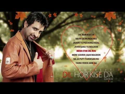 Dharampreet   Dil Hor Kise Da   Entire Album   Nonstop Brand...