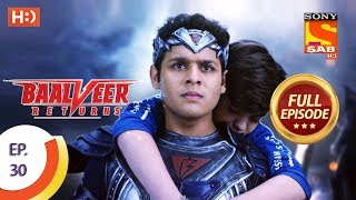 Baalveer Returns - Ep 30 - Full Episode - 21st October, 2019