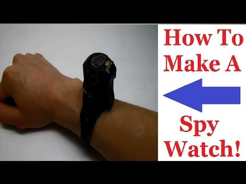 How to Make Spy Tools How to Make a Spy Watch You
