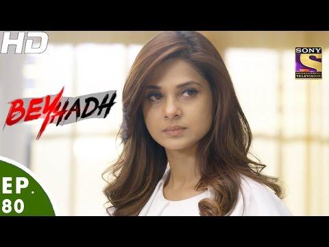 Beyhadh - बेहद - Episode 80 - 30th January, 2017 thumbnail