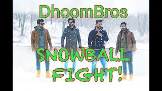 DhoomBros Snowball Fight for PHIR WOHI DIL!