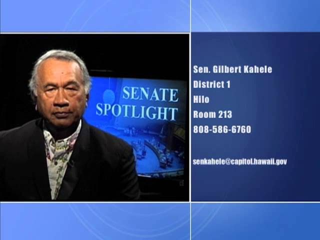Senate Spotlight: Featuring Senator Gilbert Kahele