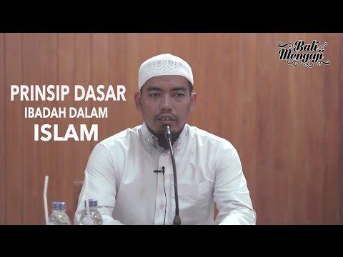 Ust Ainurrofiq Lc - Prinsip Dasar Ibadah Dalam Agama Islam