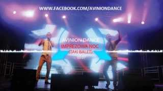AVINION DANCE  - IMPREZOWA NOC (TAKI BALET) Official Audio 2013