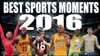 BEST SPORTS MOMENTS OF 2016