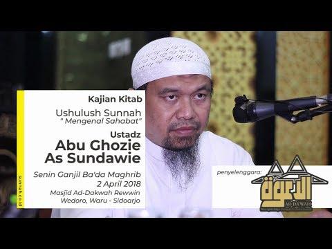 Ushulus Sunnah: Mengenal sahabat - Ustadz Abu Ghozie as Sundawie