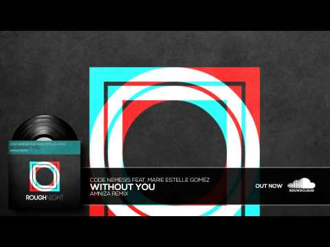 Code Nemesis feat. Marie Estelle Gomez - Without You (Amniza remix)