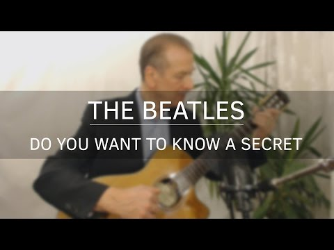 Do You Want To Know A Secret (Classical Guitar / Fingerstyle Interpretation By Andrzej Fałek)
