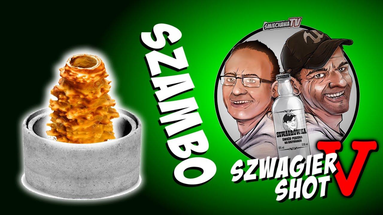 Szambo - Szwagier SHOT 5
