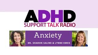 Turn down the Volume on Anxiety : ADHD Podcast with Sharon Saline