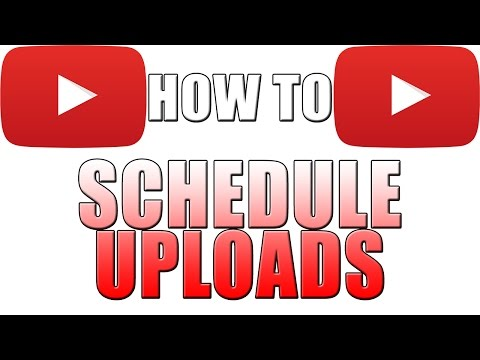 How To: Schedule Uploads on YouTube