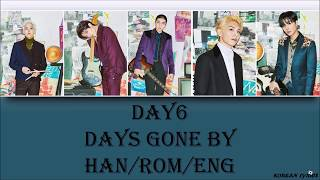 DAY6 - days gone by (Han/Rom/Eng) Lyrics