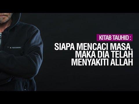 Siapa Mencaci Masa, Maka Dia Telah Menyakiti Allah - Ustadz Ahmad Zainuddin Al-Banjary