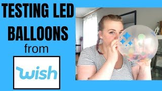 LED BALLOON REVIEW! WISH APP REVIEW OF PARTY SUPPLIES!