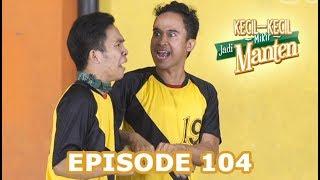 Main Bola Sampe Teler - Kecil Kecil Mikir Jadi Manten Episode 104 part 3