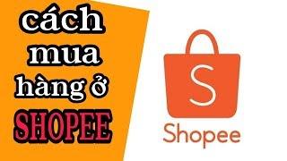 hướng dẫn chi tiết cách mua hàng trên shopee bằng điện thoại